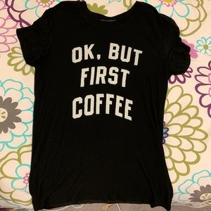 Ok, But First Coffee Brandy Melville T-shirt